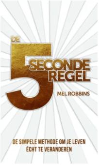 De vijf seconde regel - Mel Robbins